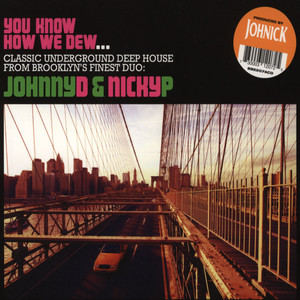 JOHNNY D & NICKY P - You Know How We Dew - CD x 2