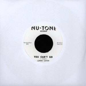 LONNIE LESTER - You Can't Go - 7inch x 1