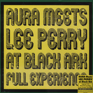 AURA MEETS LEE PERRY - At Black Ark - Full Experience - LP
