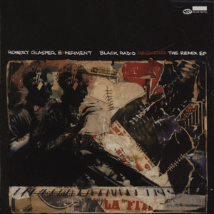 ROBERT GLASPER EXPERIMENT - Black Radio Recovered: The Remix EP - CD