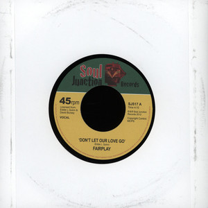FAIRPLAY - Don't Let Our Love Go - 7inch x 1