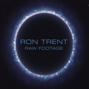 RON TRENT - Raw Footage - CD