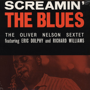 THE OLIVER NELSON SEXTET FEAT. ERIC DOLPHY - Screamin' The Blues - 33T