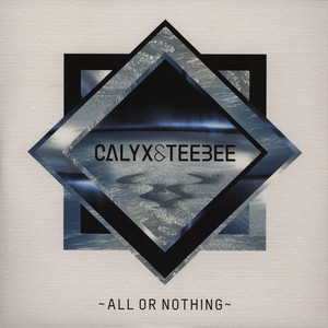 CALYX & TEEBEE - All Or Nothing - 33T x 2