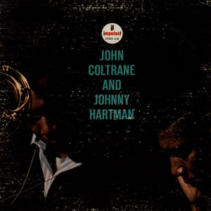 JOHN COLTRANE AND JOHNNY HARTMAN - John Coltrane And Johnny Hartman - 33T