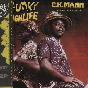 C.K. MANN & HIS CAROUSEL 7 - Funky Highlife - 33T