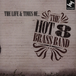 HOT 8 BRASS BAND - The Life And Times Of… The Hot 8 Brass Band - CD