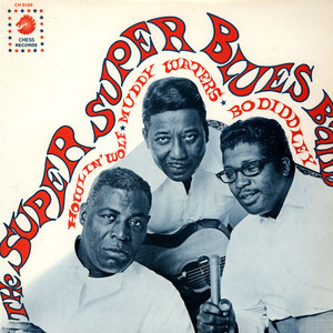 HOWLIN' WOLF, MUDDY WATERS & BO DIDDLEY - The Super Super Blues Band - 33T