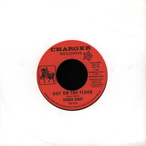 DOBIE GRAY - Out On The Floor - 7inch x 1