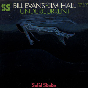 BILL EVANS / JIM HALL - Undercurrent - 33T