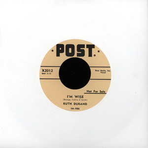 RUTH DURAND - I'm Wise/ Tin Can Alley - 7inch x 1