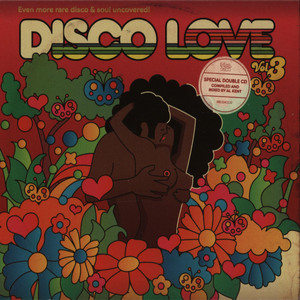 DISCO LOVE - Volume 3: Even More Rare Disco & Soul Uncovered - CD x 2