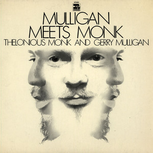 THELONIOUS MONK AND GERRY MULLIGAN - Mulligan Meets Monk - 33T
