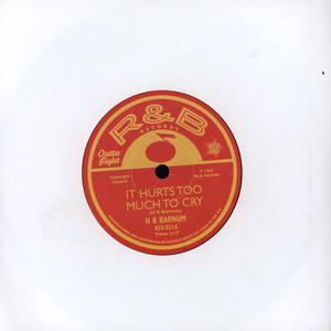 H B BARNUM - It Hurts Too Much To Cry - 7inch x 1