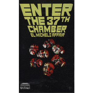 EL MICHELS AFFAIR - Enter The 37th Chamber - Tape