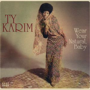 TY KARIM - Wear Your Natural, Baby - LP