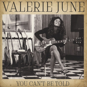 VALERIE JUNE - You Can't Be Told - 7inch x 1