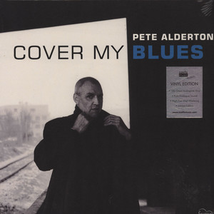 PETE ALDERTON - Cover My Blues - LP