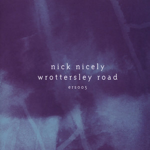 NICK NICELY - Wrottersley Road EP - Maxi x 1