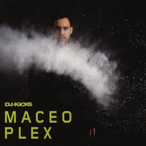 MACEO PLEX - DJ Kicks - CD