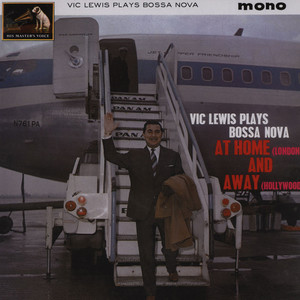 VIC LEWIS - Vic Lewis Plays Bossa Nova At Home (London) And Away (Hollywood) - LP