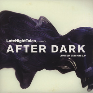 LATE NIGHT TALES PRESENTS - After Dark EP - 12 inch x 1