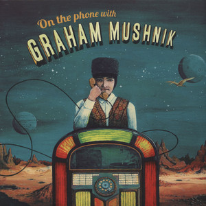 GRAHAM MUSHNIK - On The Phone With... - LP