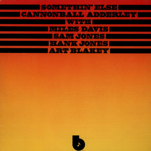 CANNONBALL ADDERLEY WITH MILES DAVIS, SAM JONES, H - Somethin' Else - 33T