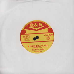 BEVERLY ANN GIBSON - A Three Dollar Bill - 7inch x 1