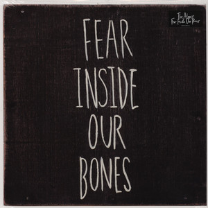 Almost Fear Inside Our Bones LP