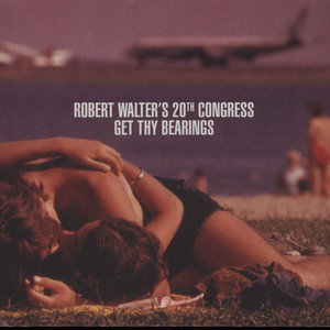 ROBERT WALTER'S 20TH CONGRESS - Get Thy Bearings - LP