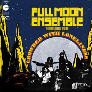 FULL MOON ENSEMBLE - Crowded With Loneliness - LP