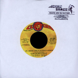 CURTIS MAYFIELD - If I Were Only A Child Again - 7inch x 1