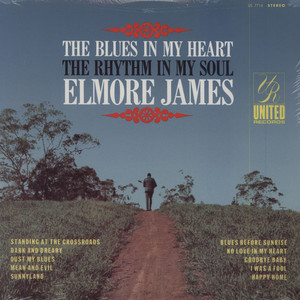 ELMORE JAMES - The Blues In My Heart The Rhythm In My Soul - LP