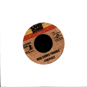 CHRONIXX - Here Comes Trouble - 45T x 1