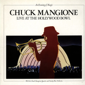 CHUCK MANGIONE - (An Evening Of Magic) Live At The Hollywood Bowl - LP x 2