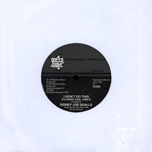 SIDNEY JOE QUALLS - I Don't Do This (To Every Girl I Meet) - 7inch x 1
