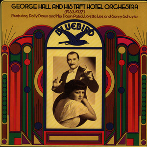 GEORGE HALL AND HIS TAFT HOTEL ORCHESTRA - 1933 - 1937 - LP x 2