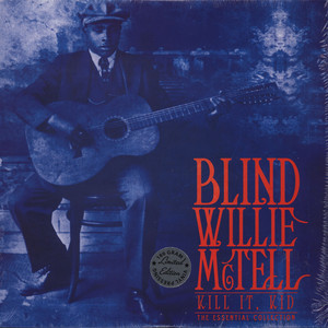 BLIND WILLE MCTELL - Kill It Kid: Essential Collection - LP