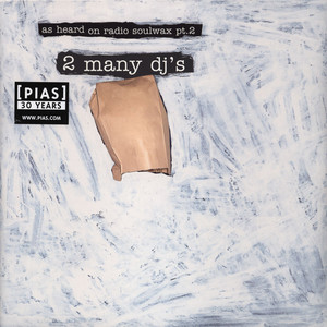 2 Many Djs As Heard On Radio Soulwax Part 2 LP
