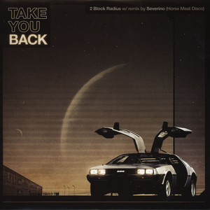 2 BLOCK RADIUS - Take You Back - 12 inch x 1