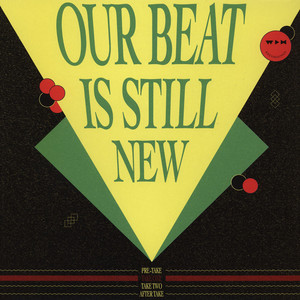V.A. - Our Beat Is Still New - Take 1 - 12 inch x 1