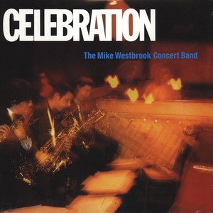 MIKE WESTBROOK CONCERT BAND, THE - Celebration - LP