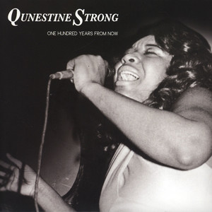 QUNESTINE STRONG - One Hundred Years From Now - 7inch x 1