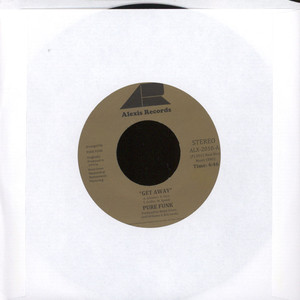 PURE FUNK - Get Away / Nothing Left Is Real - 7inch x 1