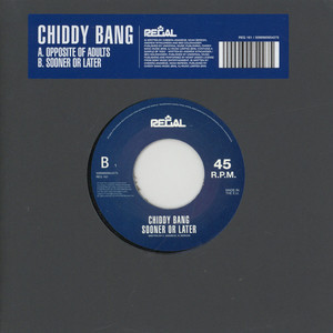 CHIDDY BANG - Opposite Of Adults - 7inch x 1