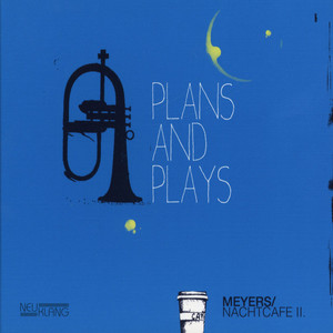 MEYERS NACHTCAFE - Plans And Plays - CD