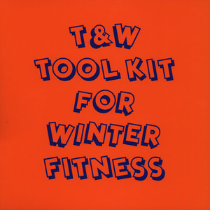 T&W - Tool Kit For Winter Fitness EP - 10 inch x 2