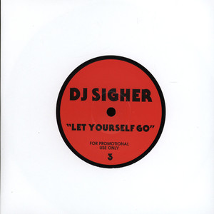 DJ SIGHER - Let Yourself Go - 7inch x 1