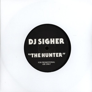DJ SIGHER - The Hunter - 7inch x 1
